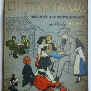Alsace L'Histoire d'Alsace. racontée aux Petits Enfants d'Alsace HANSI 1913